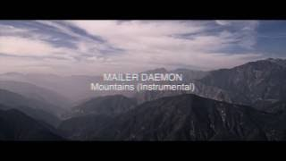 Mailer Daemon - Mountains (Instrumental)