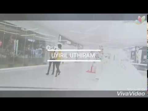 UYIRIL UTHIRAM || whatsapp status || part 1