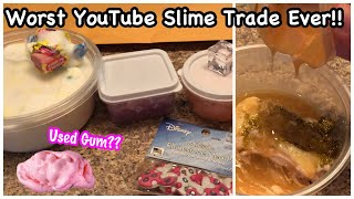Worst YouTube Slime Trade Ever!! 🤮🤢 Chewed Gum In Slime!!