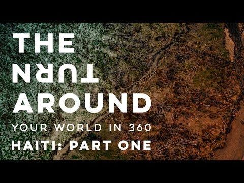 Haiti After The Storm: Part One | The Turnaround: Your World in 360
