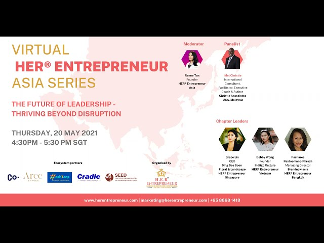 Leadership Lessons & Thriving Beyond Disruption   HER® Entrepreneur Asia Series May 2021