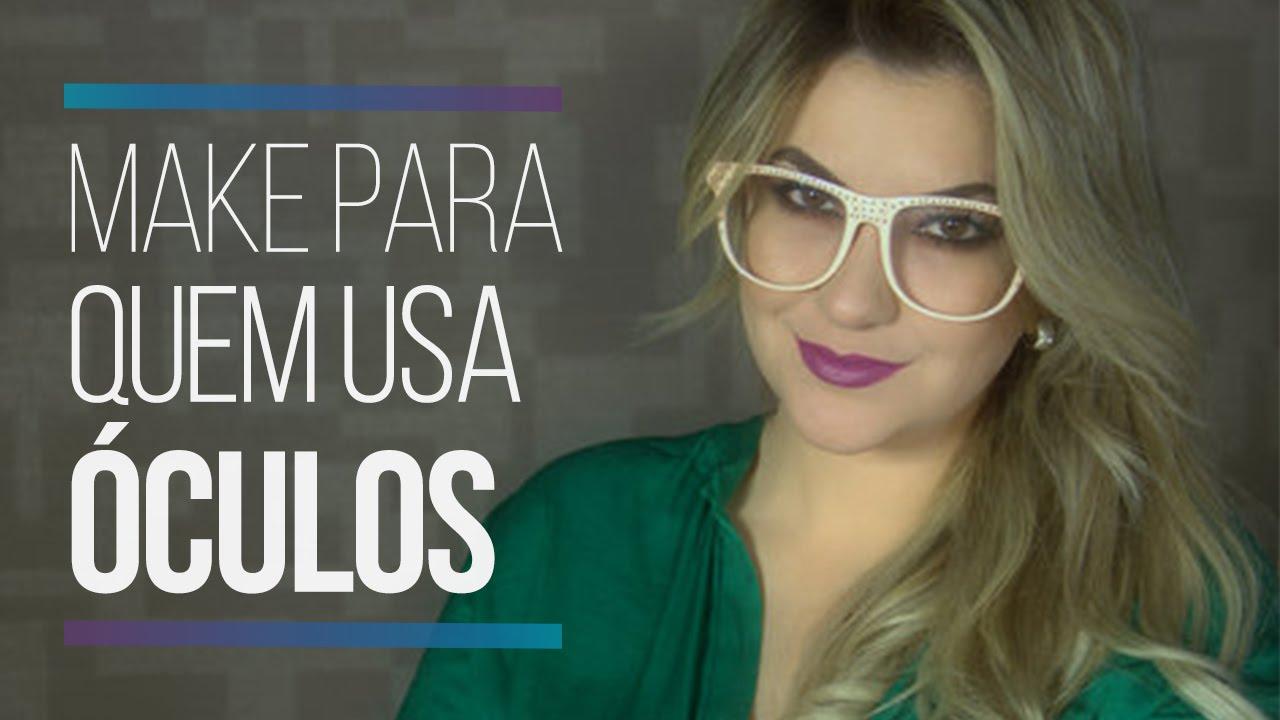 MAKE PARA QUEM USA ÓCULOS POR ALICE SALAZAR - YouTube fab131a423