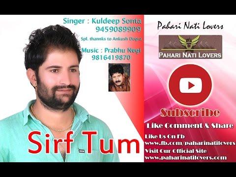 (Kaansa Thaali) Sirf Tum Latest Pahari NonStop - Kuldeep Sonta - Pahari Nati Lovers
