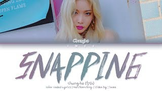 CHUNGHA (청하) – Snapping (Han|Rom|Eng) Color Coded Lyrics/한국어 가사