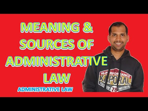 Meaning | Definition | Sources of Administrative Law