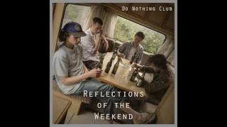 Скачать Do Nothing Club Reflections Of The Weekend