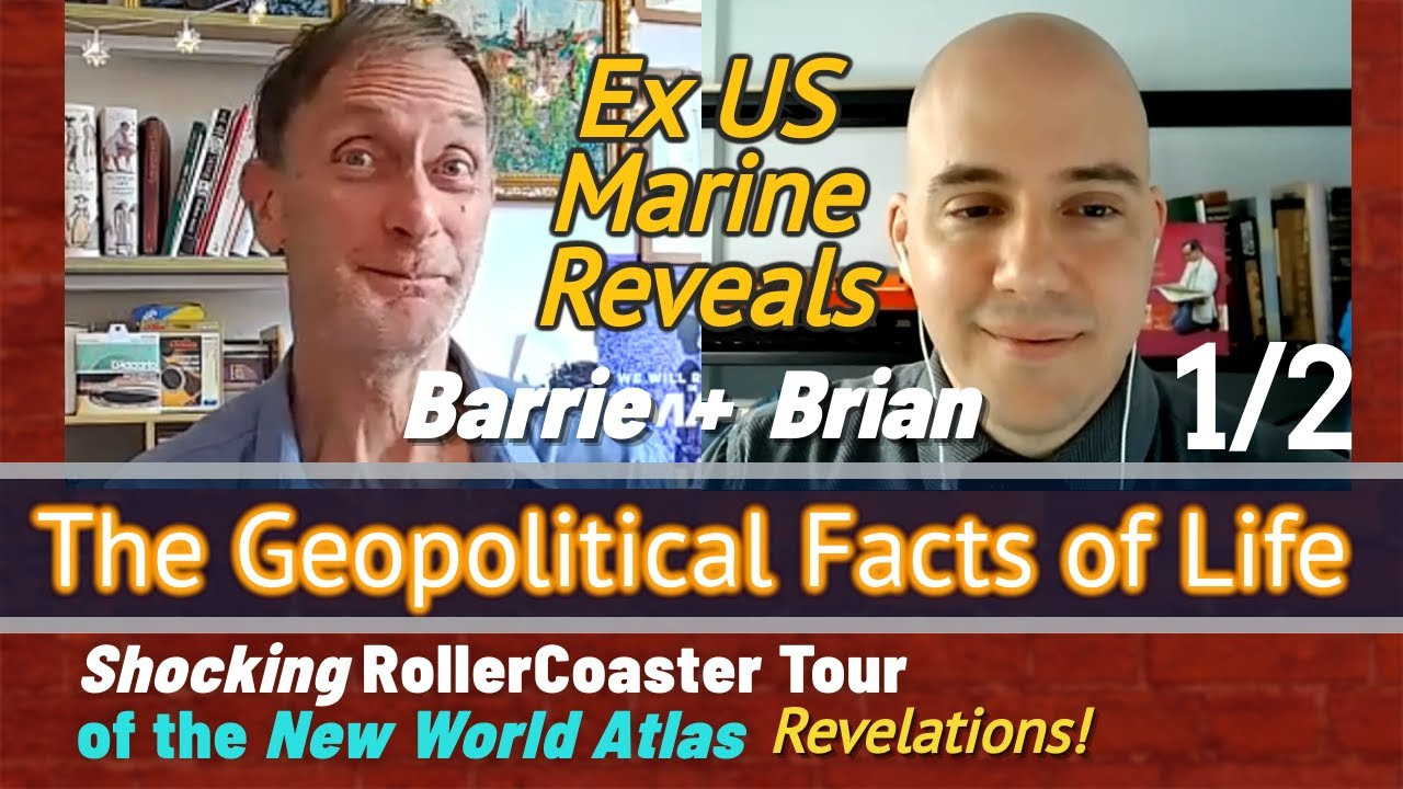The Geopolitical facts of Life: Brian + Barrie: 'Shocking Tour of the New Atlas -  Many Revelations!