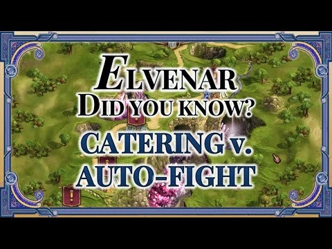 Elvenar - Did You Know?  Catering V. Auto-Fight