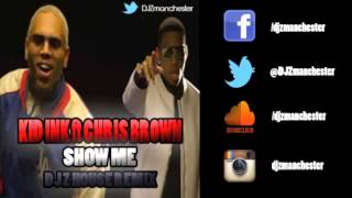 Kid Ink ft Chris Brown   Show Me DJ Z Deep House Remix FREE DOWNLOAD