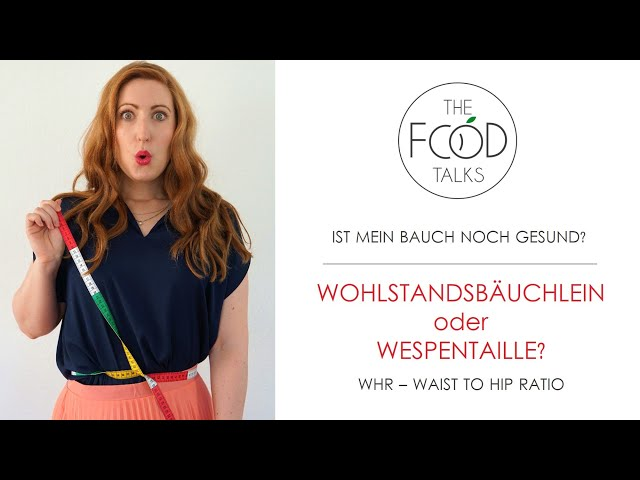 Waist to Hip Ratio - Messen, Berechnen, Verstehen I The Food Talks by Dr. Ann-Kristin Picke