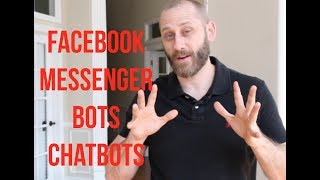 What is a Facebook Messenger Bot - Chatbot and why your business needs one.