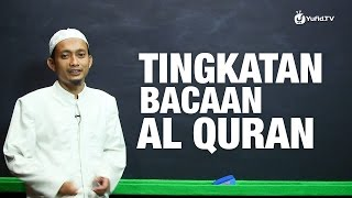 Tingkatan Bacaan Al-Qur'an - Serial Belajar Tahsin (Episode 4) - Ustadz M. Ulin Nuha - Yufid.TV