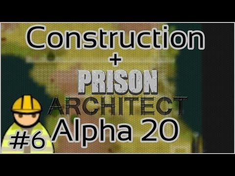 Construction + Prison Architect + Alpha 20 #6 = Extra Eat