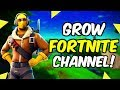How To Grow A Fortnite Youtube Channel!