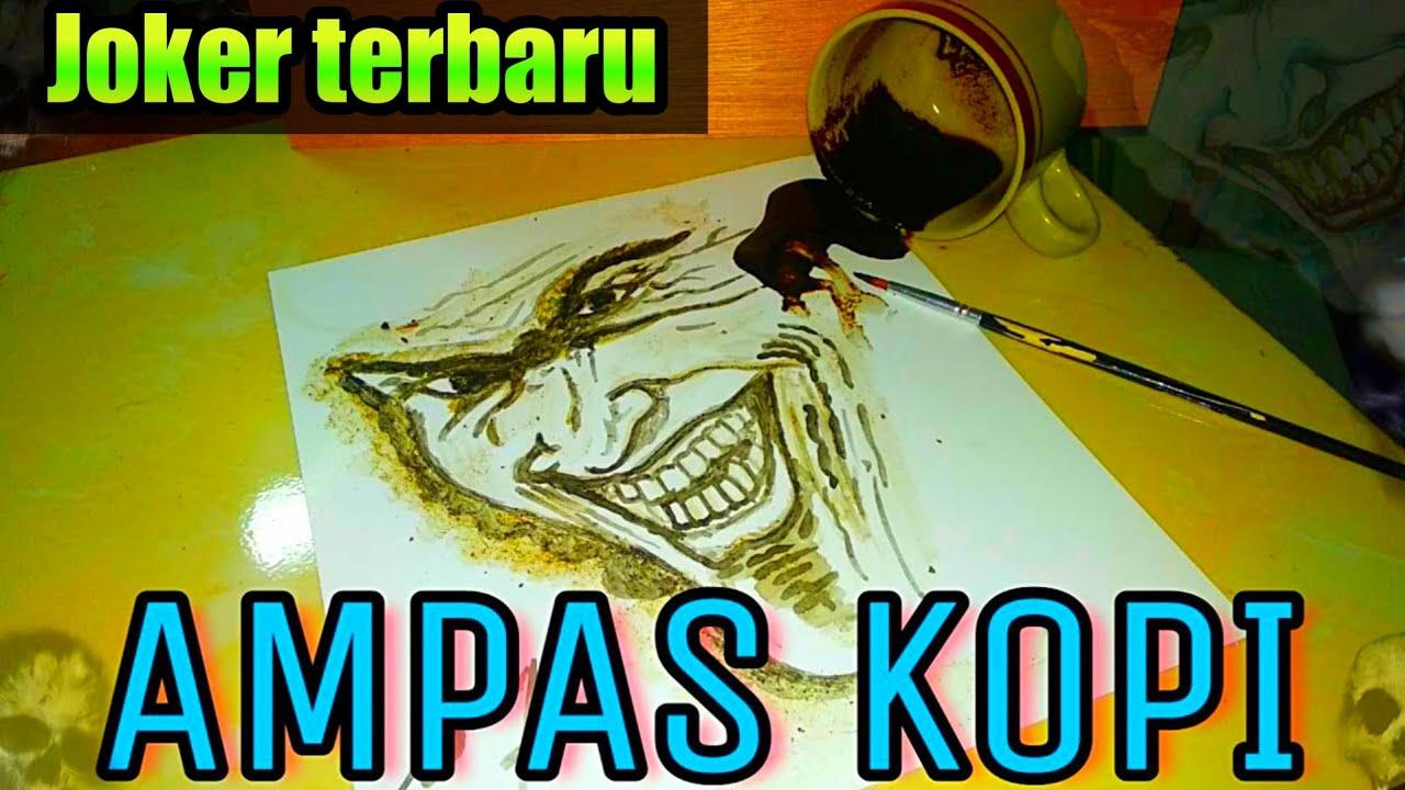 Seni Lukis Ampas Kopi Cara Menggambar Joker Youtube