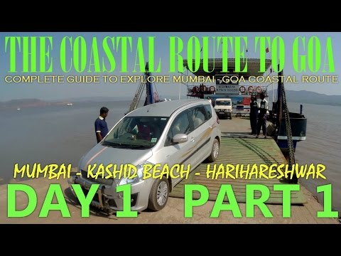 THE COASTAL ROUTE TO GOA PART 1 (MUMBAI-KASHID BEACH-HARIHARESHWAR)