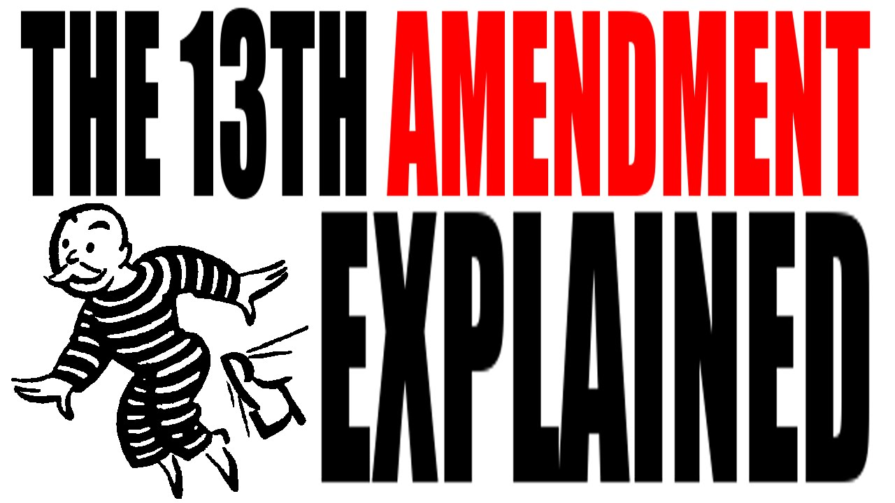 The 13th Amendment Explained The Constitution For Dummies Youtube
