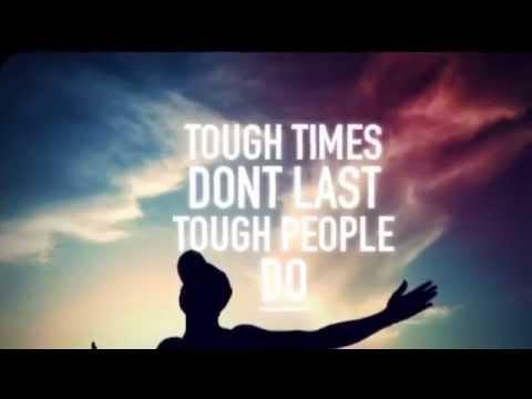 Tough Times Don't Last, Tough People Do - YouTube