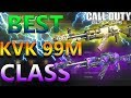Best KvK 99M Class Setup In Black Ops 3 -In Depth Review (Don't use a Silencer)