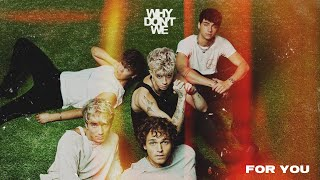 Why Don't We - For You [Official Audio]
