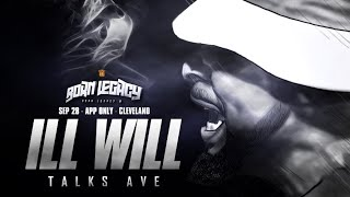 ILL WILL TALKS UPCOMING AVE BATTLE @ BL8 (9-28-19)