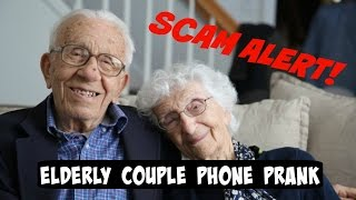 ELDERLY COUPLE PHONE SCAM ALERT (Prank Call)