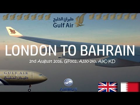✈FLIGHT REPORT ✈ Gulf Air, London To Bahrain, GF002, Airbus A330-243, A9C-KD
