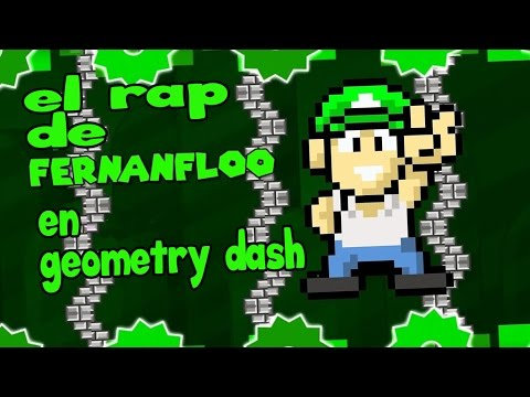 EL RAP DE FERNANFLOO EN GEOMETRY DASH 2.0