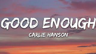 Carlie Hanson - Good Enough (Lyrics)