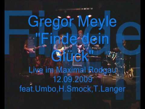 Gregor Meyle; Finde dein Glück; feat.:Umbo, H.Smock, T.Langer; Live@Maximal-Rodgau
