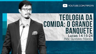 Teologia da Comida: o Grande Banquete - Lucas 2:25-35 | Rev. Gustavo Ribeiro