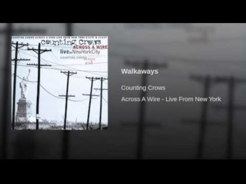 Counting Crows  -  Walkaways ( Across A Wire ) Lyrics mp3