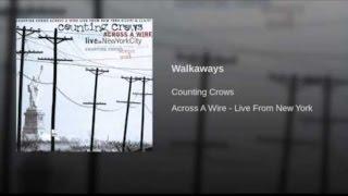 Counting Crows  -  Walkaways ( Across A Wire ) Lyrics