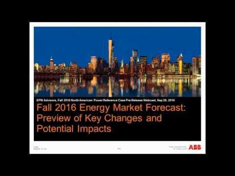 Fall 2016 Energy Market Forecast - Preview of Key Changes and Potential Impacts