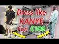 How to Dress like the NEW KANYE WEST for £100!