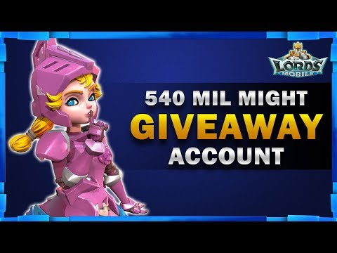 540 MILLION MIGHT GIVEAWAY ACCOUNT LORDS MOBILE - MISTER BP GAMING