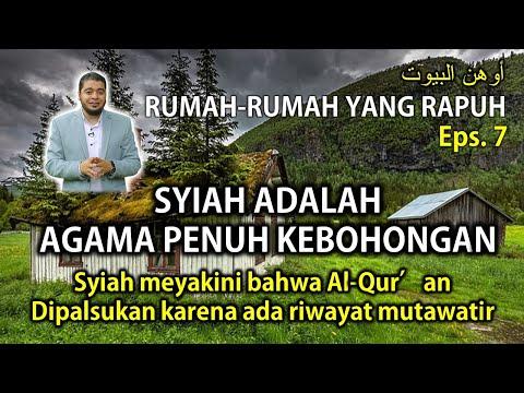 Rumah Yang Rapuh - Eps.7 - Astaghfirullah! Ada Riwayat Yang Menyatakan Bahwa Al-Qur'an Dipalsukan