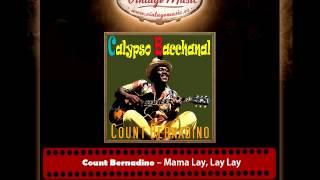 Count Bernadino – Mama Lay, Lay Lay
