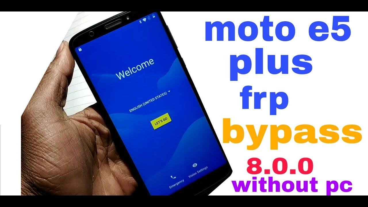 moto e5 plus google id bypass 8 0 0 100% ok