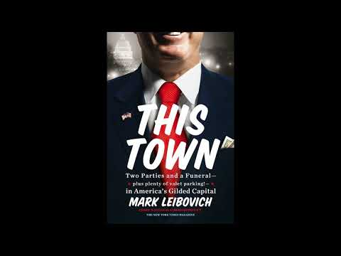 ACU  1034 This Town: Two Parties and a Funeral by Mark Leibovich