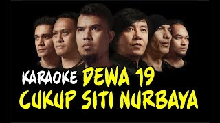 Dewa 19 Cukup Siti Nurbaya HD | Karaoke Tanpa Vokal