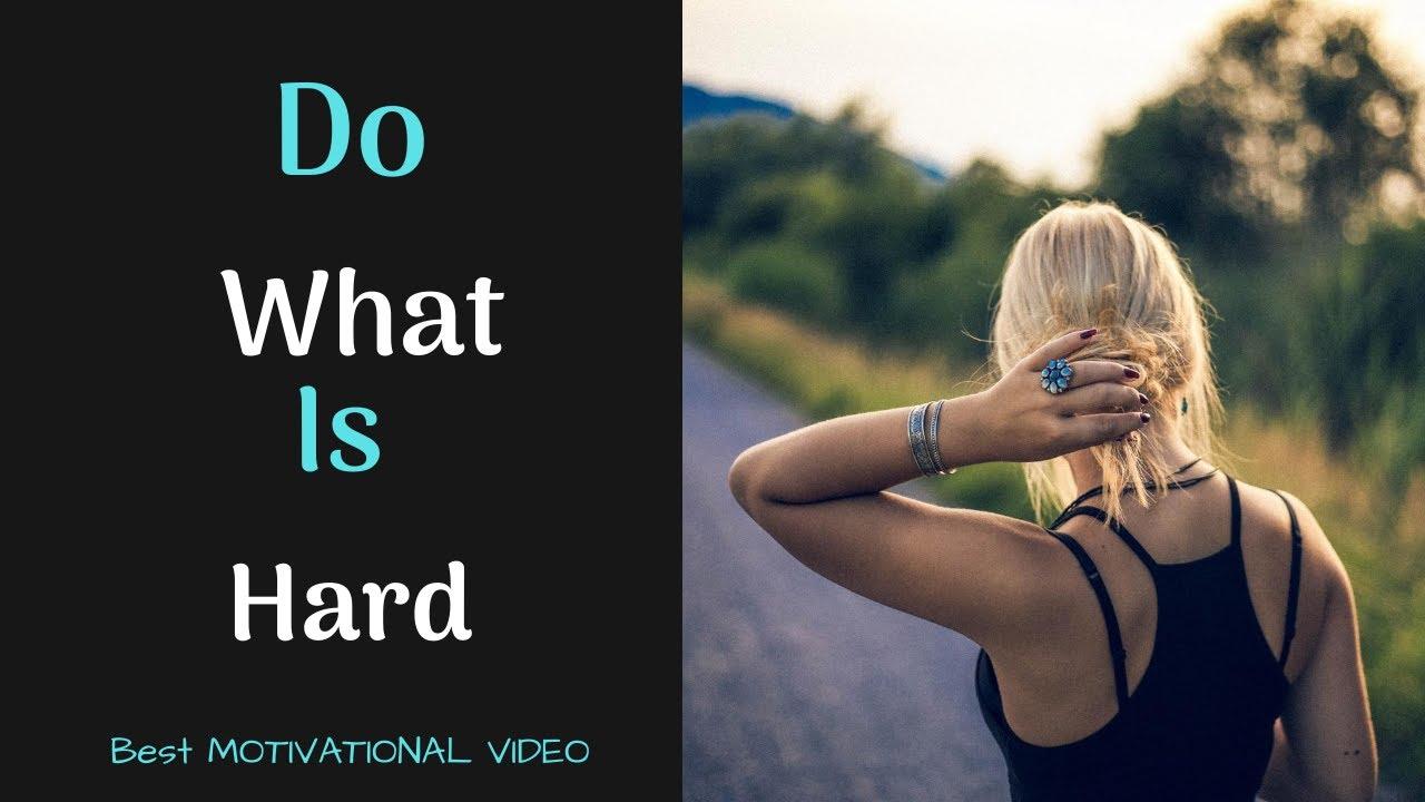 Best Motivational Box Ever #24 – DO WHAT IS HARD. BEST MOTIVATIONAL VIDEO.