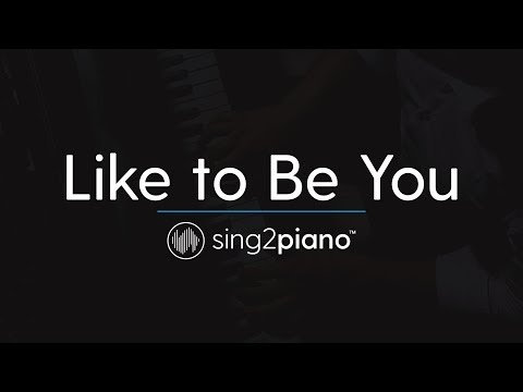 Like to Be You (Piano Karaoke...