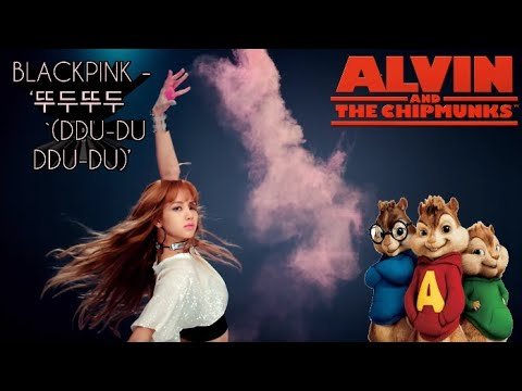 BLACKPINK - 뚜두뚜두 (DDU-DU DDU-DU) Alvin & Chipmunk Version