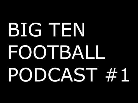 Is The Big Ten The Best Conference In Football? BIG TEN FOOTBALL PODCAST #1