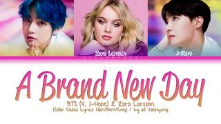 Gambar cover BTS (V, J-Hope), Zara Larsson - A Brand New Day (Color Coded Lyrics Han/Rom/Eng)