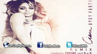Ciara - Body Party (Remix) (Feat. Future & B.o.B.)