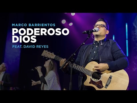 Poderoso Dios - Marco Barrientos (Ft. David Reyes) - El Encuentro