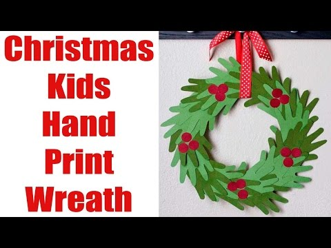 How To Make A Christmas Kids Hand Print Wreath With Video