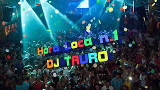 HORA LOCA FIESTA VARIADO PACHANGA MIX #1 DJ TAURO(RESUBIDO POR CUARTA VEZ)